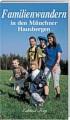 Familienwandern in den Münchner Hausbergen title=