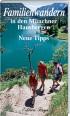 Familienwandern in den Münchner Hausbergen II, Neue Tipps title=