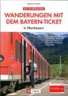 Die schönsten Wanderungen mit dem Bayern-Ticket in Oberbayern title=