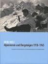 Berg Heil! - Alpenverein und Bergsteigen 1918 - 1945 title=