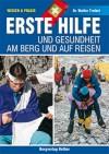 Erste Hilfe und Gesundheit am Berg und auf Reisen (Rother) title=