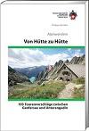 Alpinwandern Schweiz: Von Hütte zu Hütte title=