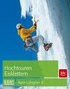 Alpin-Lehrplan Bd. 3: Hochtouren, Eisklettern title=