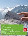 Alpin-Lehrplan Bd.6: Wetter und Orientierung title=
