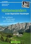 Hüttenwandern in den Bayerischen Hausbergen title=