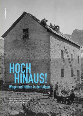 Hoch hinaus! Wege und Hütten in den Alpen - Band 1 & 2