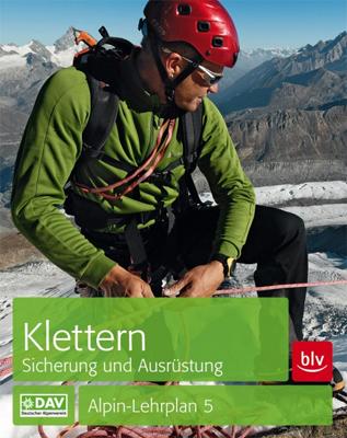 Alpin-Lehrplan 5 Klettern: Sicherung und Ausrüstung
