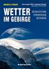 WETTER IM GEBIRGE Beobachtung - Vorhersage - Gefahren title=