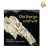 Die Berge und wir – 150 Jahre Deutscher Alpenverein title=