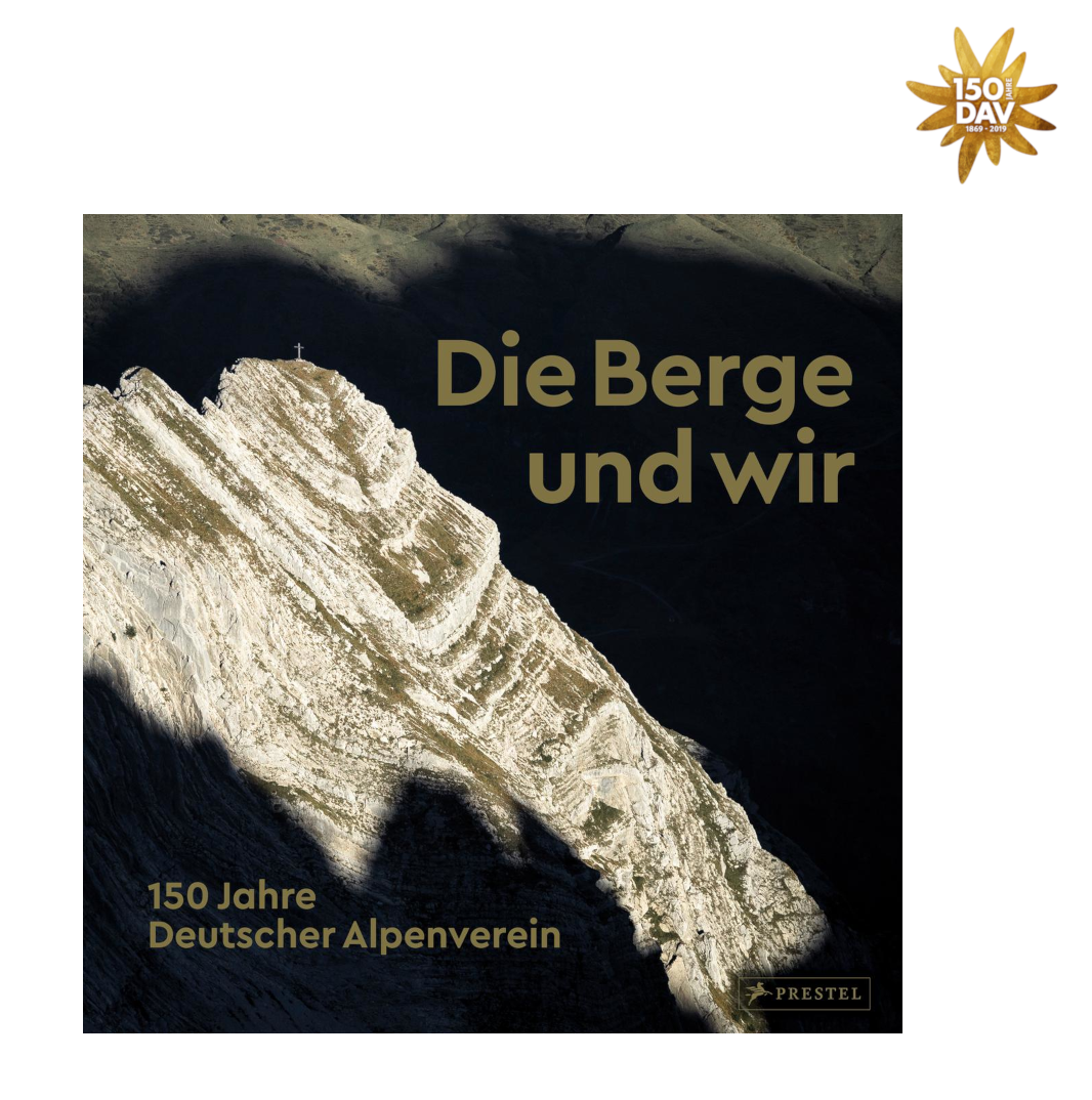 Die Berge und wir – 150 Jahre Deutscher Alpenverein